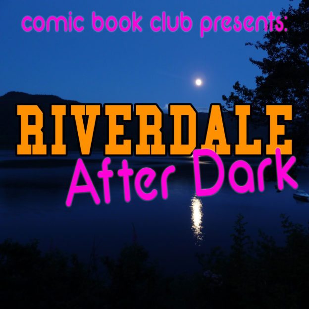 Riverdale - Chapter One: The River's Edge